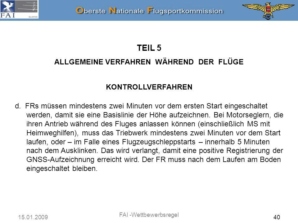 15.01.2009 FAI -Wettbewerbsregel 41 TEIL 5 ALLGEMEINE VERFAHREN WÄHREND DER FLÜGE KONTROLLVERFAHREN e.