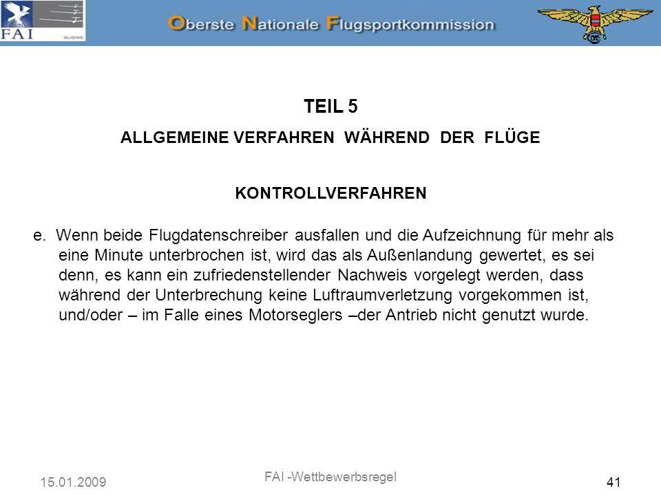 15.01.2009 FAI -Wettbewerbsregel 42 TEIL 5 ALLGEMEINE VERFAHREN WÄHREND DER FLÜGE KONTROLLVERFAHREN f.