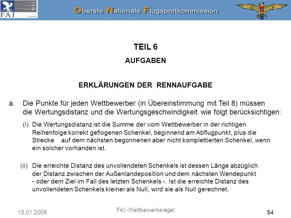 15.01.2009 FAI -Wettbewerbsregel 55 TEIL 6 AUFGABEN ERKLÄRUNGEN DER RENNAUFGABE a.