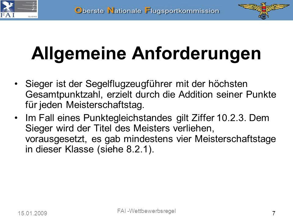 15.01.2009 FAI -Wettbewerbsregel 7 Sieger ist der Segelflugzeugführer mit der höchsten Gesamtpunktzahl, erzielt durch die Addition seiner Punkte für j