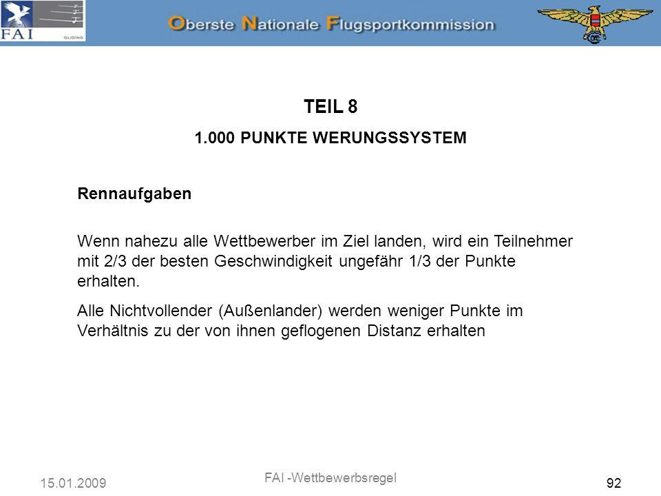 15.01.2009 FAI -Wettbewerbsregel 93 Geschwindigkeitsaufgaben TEIL 8 1.000 PUNKTE WERUNGSSYSTEM a.
