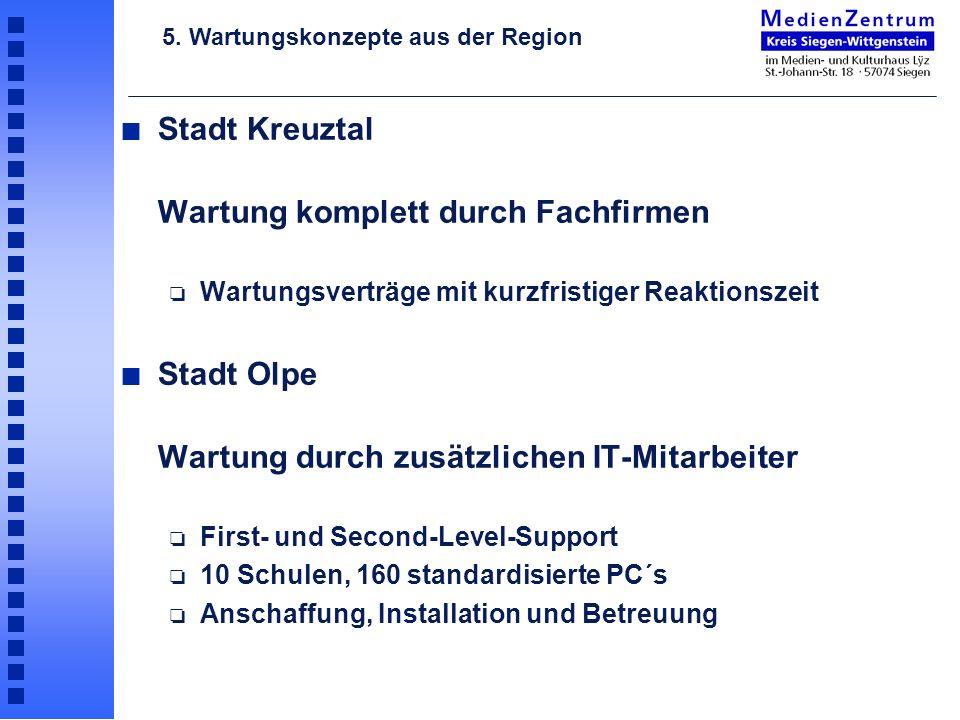 n Stadt Kreuztal Wartung komplett durch Fachfirmen o Wartungsverträge mit kurzfristiger Reaktionszeit n Stadt Olpe Wartung durch zusätzlichen IT-Mitar