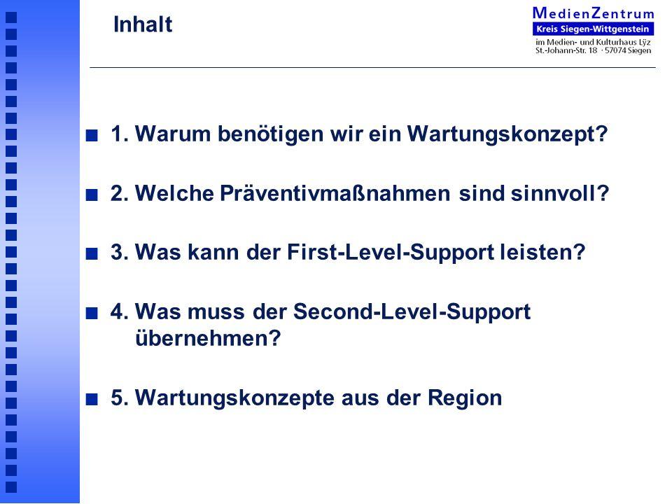 n 1. Warum benötigen wir ein Wartungskonzept? n 2. Welche Präventivmaßnahmen sind sinnvoll? n 3. Was kann der First-Level-Support leisten? n 4. Was mu