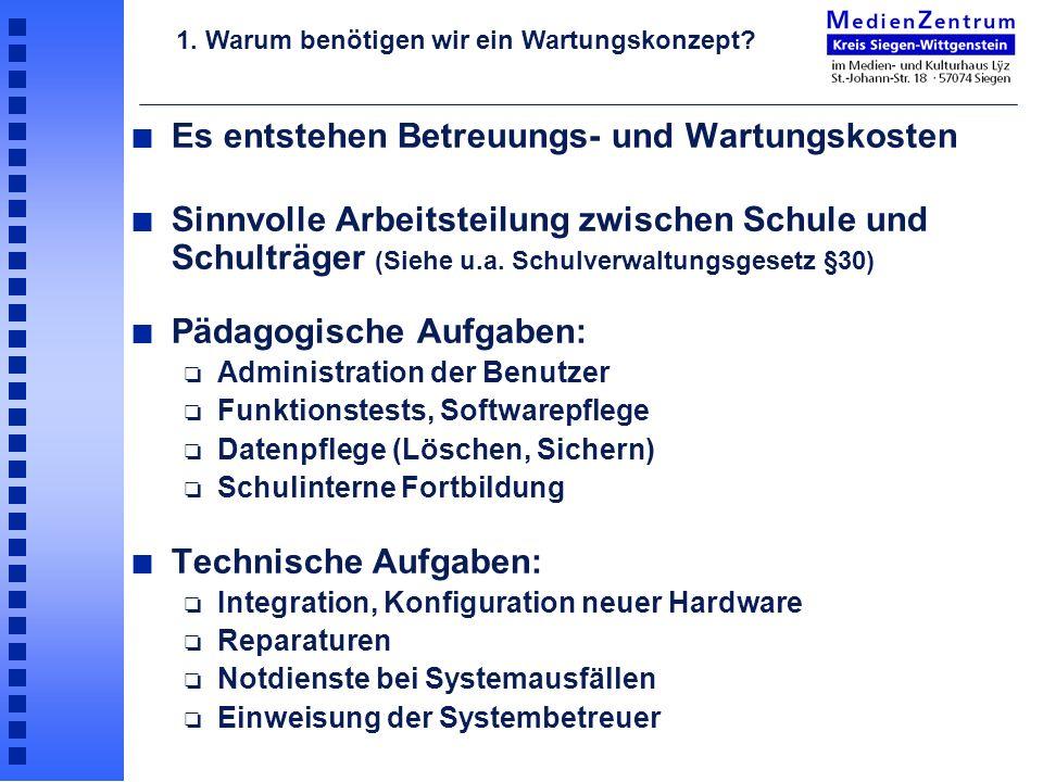 n Es entstehen Betreuungs- und Wartungskosten n Sinnvolle Arbeitsteilung zwischen Schule und Schulträger (Siehe u.a. Schulverwaltungsgesetz §30) n Päd
