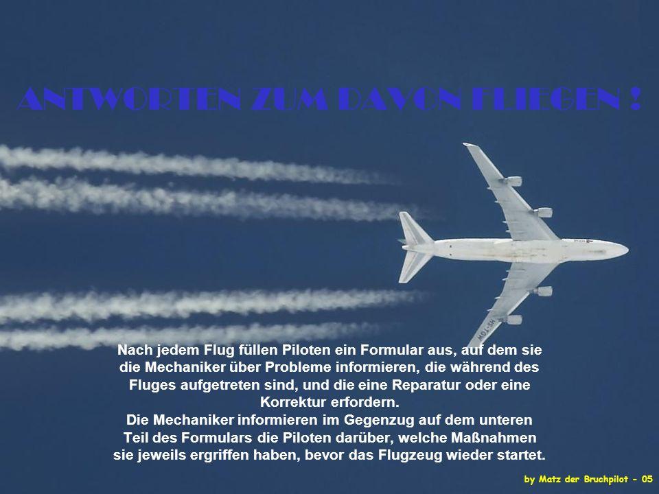 by Matz der Bruchpilot - 05 ANTWORTEN ZUM DAVON FLIEGEN .