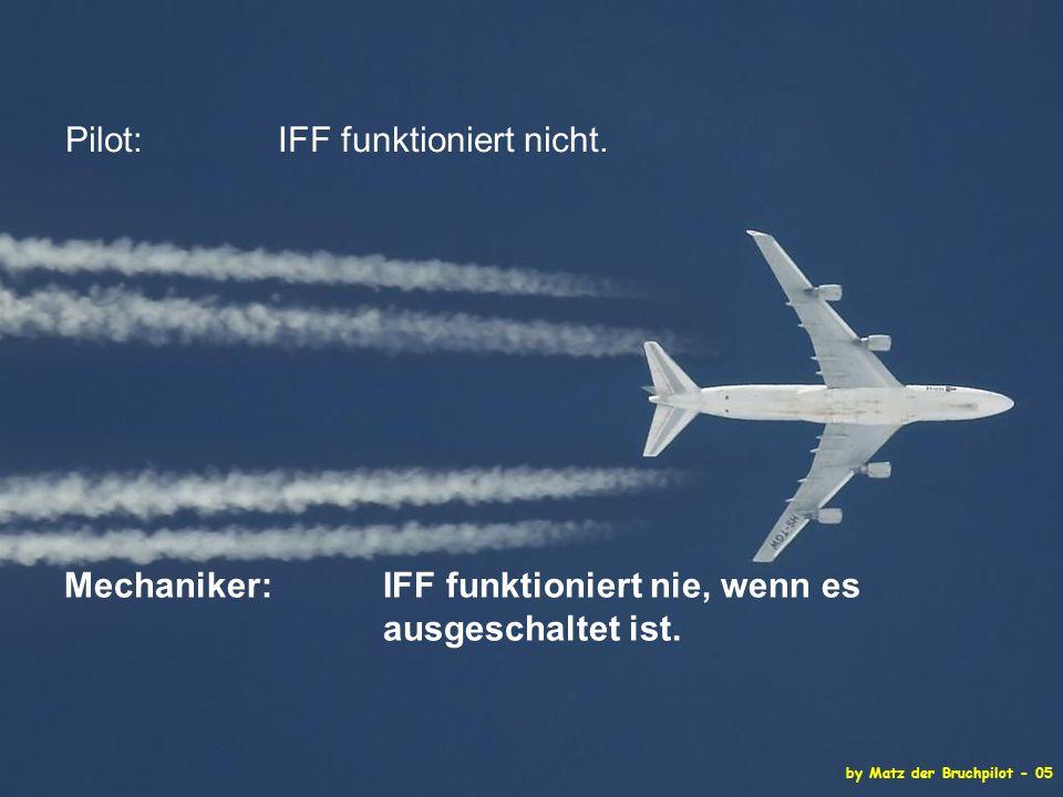 by Matz der Bruchpilot - 05 Pilot: IFF funktioniert nicht.