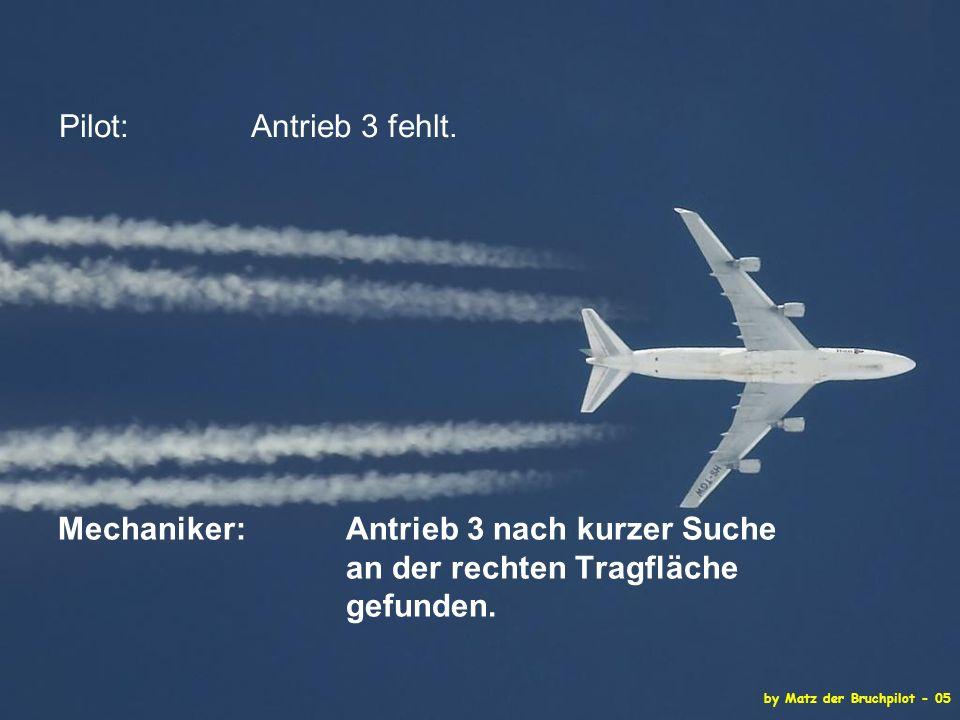 by Matz der Bruchpilot - 05 Pilot: Antrieb 3 fehlt.