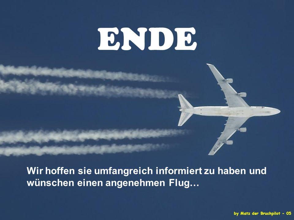 by Matz der Bruchpilot - 05 ENDE Wir hoffen sie umfangreich informiert zu haben und wünschen einen angenehmen Flug…