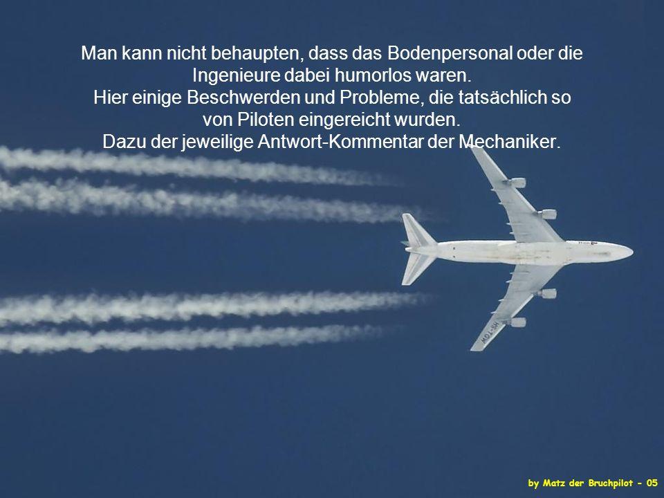 by Matz der Bruchpilot - 05 Man kann nicht behaupten, dass das Bodenpersonal oder die Ingenieure dabei humorlos waren.