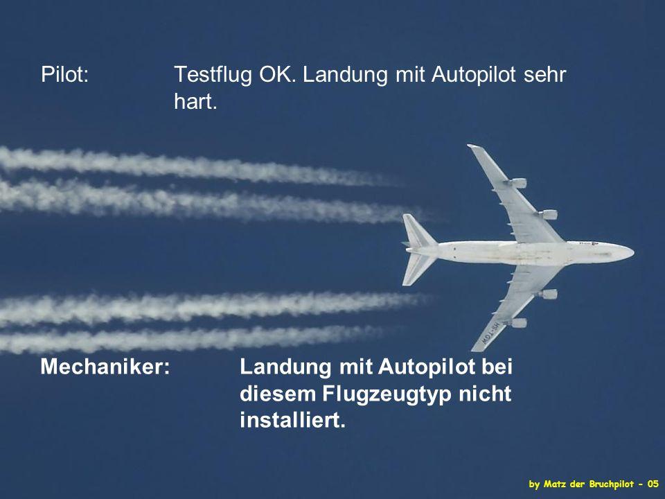 by Matz der Bruchpilot - 05 Pilot: Testflug OK. Landung mit Autopilot sehr hart.