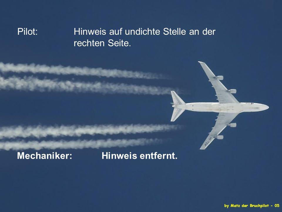 by Matz der Bruchpilot - 05 Pilot: Hinweis auf undichte Stelle an der rechten Seite.