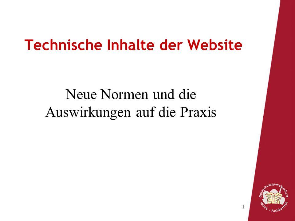 1 Technische Inhalte der Website Neue Normen und die Auswirkungen auf die Praxis