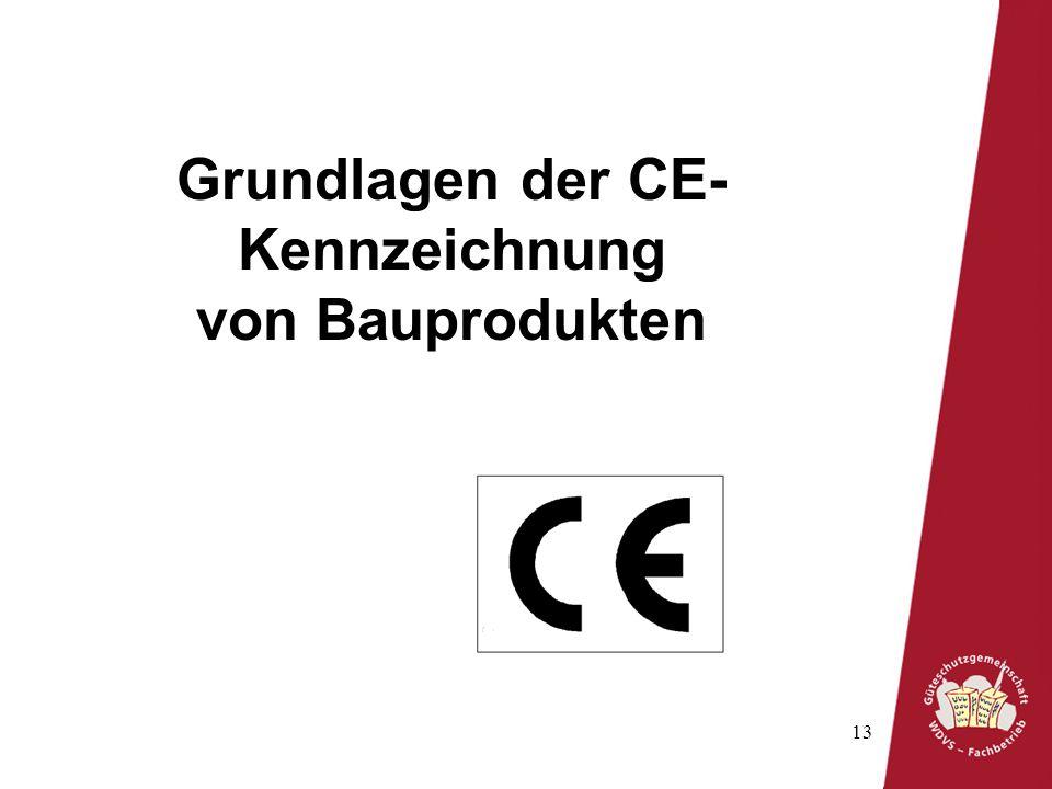 13 Grundlagen der CE- Kennzeichnung von Bauprodukten