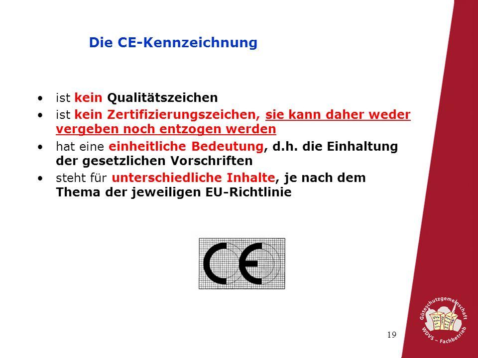 19 ist kein Qualitätszeichen ist kein Zertifizierungszeichen, sie kann daher weder vergeben noch entzogen werden hat eine einheitliche Bedeutung, d.h.