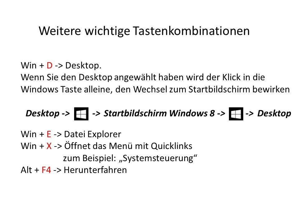 Win + D -> Desktop. Wenn Sie den Desktop angewählt haben wird der Klick in die Windows Taste alleine, den Wechsel zum Startbildschirm bewirken Desktop