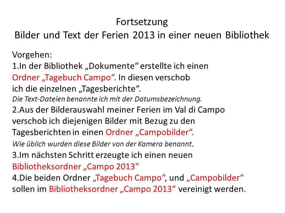 Fortsetzung Bilder und Text der Ferien 2013 in einer neuen Bibliothek Vorgehen: 1.In der Bibliothek Dokumente erstellte ich einen Ordner Tagebuch Camp