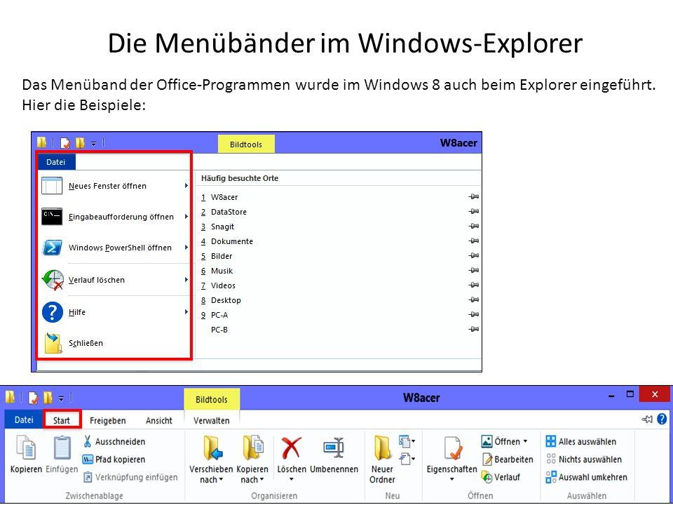 Die Menübänder im Windows-Explorer Das Menüband der Office-Programmen wurde im Windows 8 auch beim Explorer eingeführt. Hier die Beispiele:
