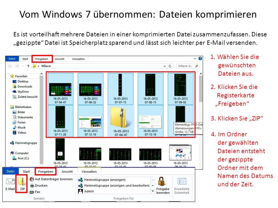 Vom Windows 7 übernommen: Dateien komprimieren Es ist vorteilhaft mehrere Dateien in einer komprimierten Datei zusammenzufassen. Diese gezippte Datei