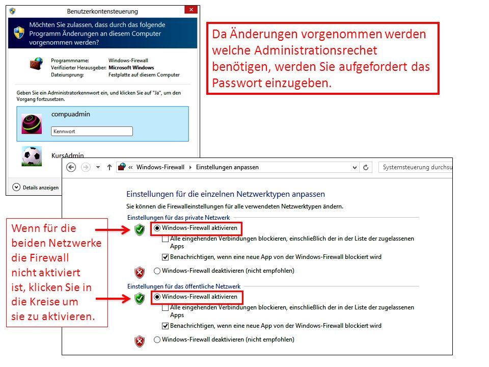 Da Änderungen vorgenommen werden welche Administrationsrechet benötigen, werden Sie aufgefordert das Passwort einzugeben. Wenn für die beiden Netzwerk