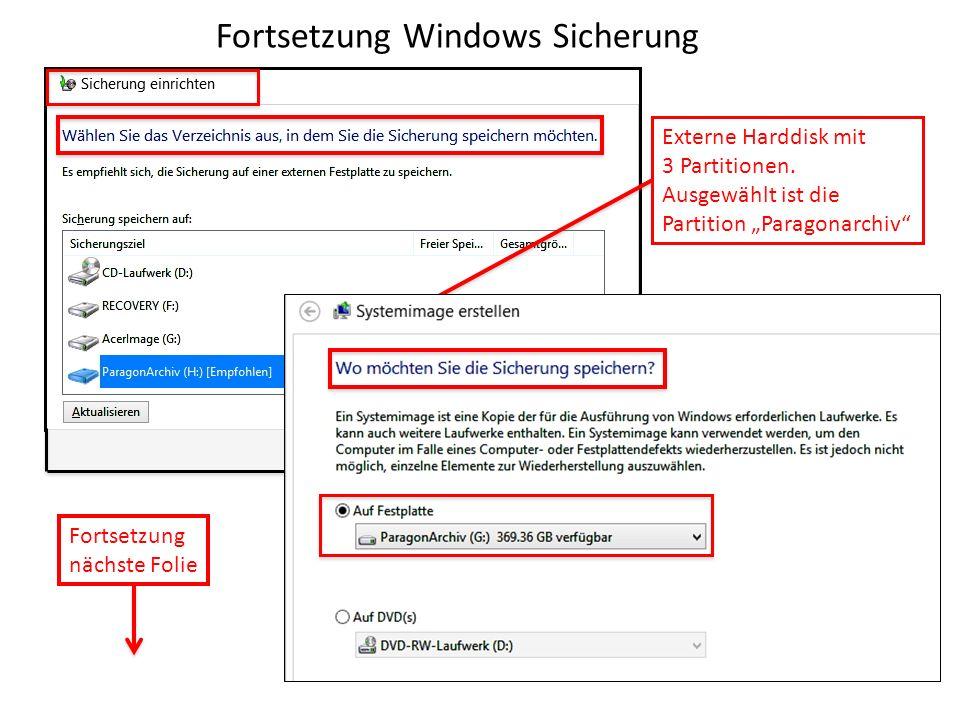 Fortsetzung Windows Sicherung Externe Harddisk mit 3 Partitionen. Ausgewählt ist die Partition Paragonarchiv Fortsetzung nächste Folie