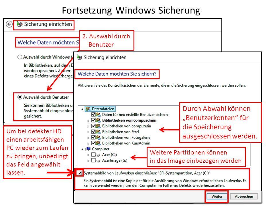 Fortsetzung Windows Sicherung Durch Abwahl können Benutzerkonten für die Speicherung ausgeschlossen werden. Weitere Partitionen können in das Image ei