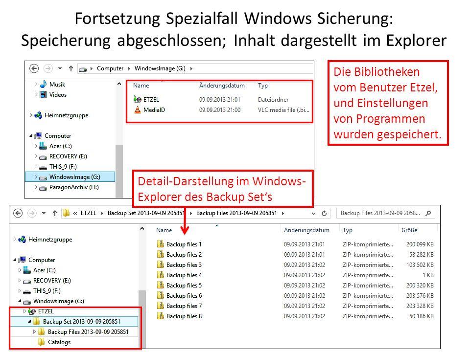 Fortsetzung Spezialfall Windows Sicherung: Speicherung abgeschlossen; Inhalt dargestellt im Explorer Detail-Darstellung im Windows- Explorer des Backu