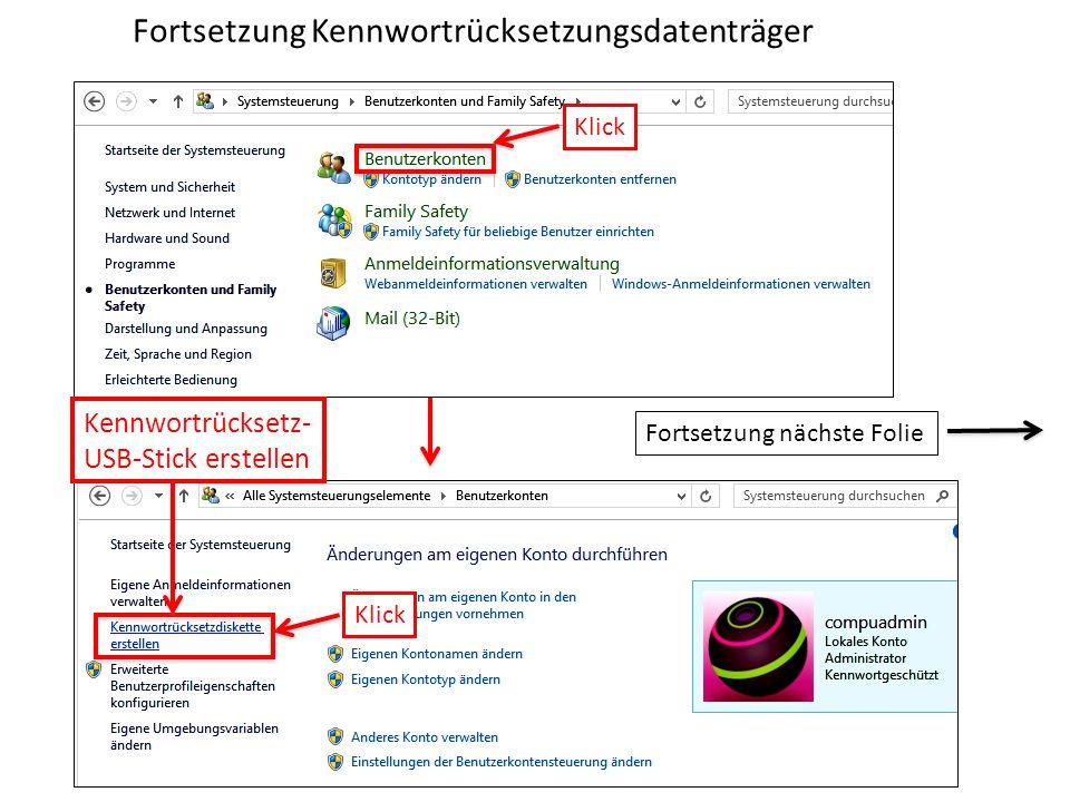 Klick Fortsetzung nächste Folie Klick Fortsetzung Kennwortrücksetzungsdatenträger Kennwortrücksetz- USB-Stick erstellen