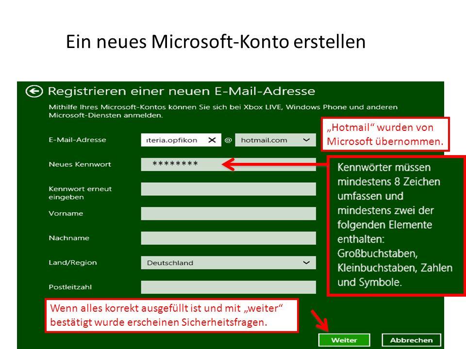 Ein neues Microsoft-Konto erstellen Hotmail wurden von Microsoft übernommen. Wenn alles korrekt ausgefüllt ist und mit weiter bestätigt wurde erschein