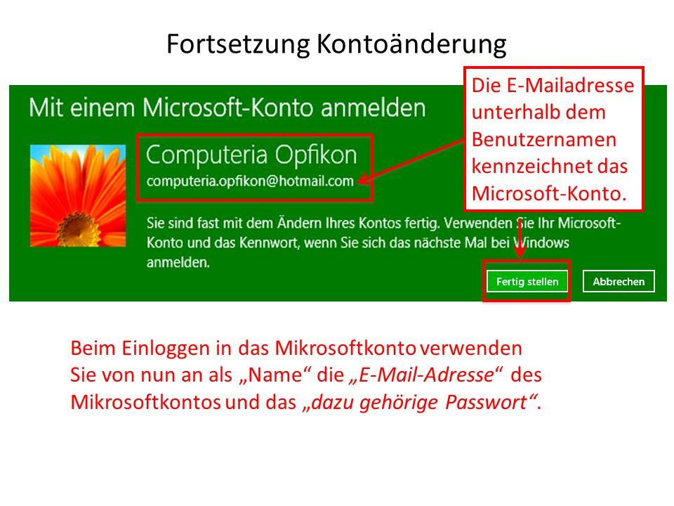 Fortsetzung Kontoänderung Beim Einloggen in das Mikrosoftkonto verwenden Sie von nun an als Name die E-Mail-Adresse des Mikrosoftkontos und das dazu g