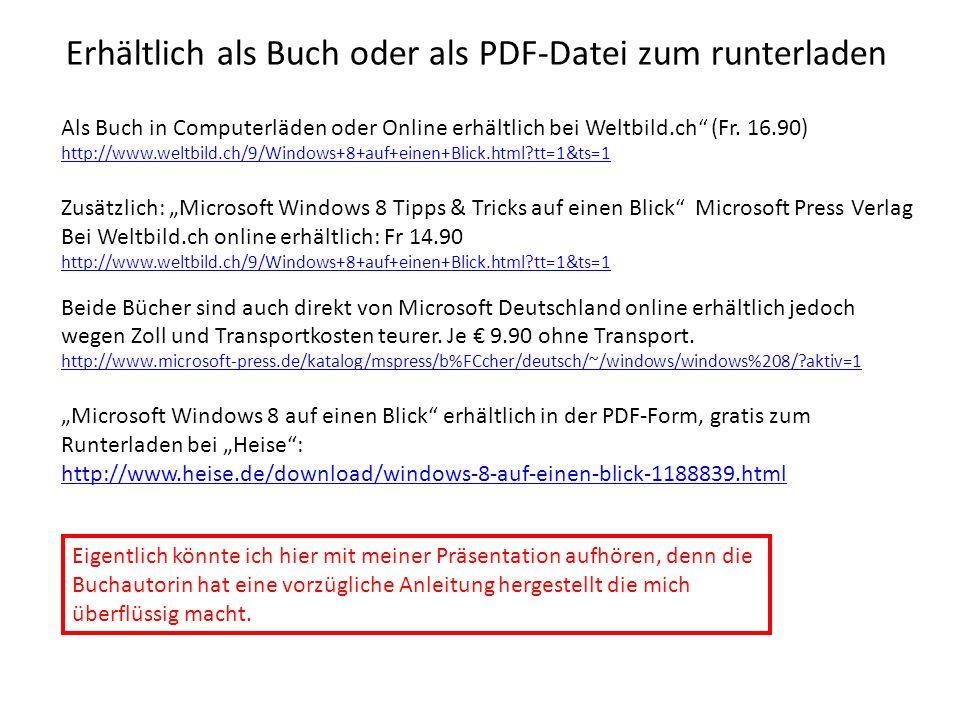 Erhältlich als Buch oder als PDF-Datei zum runterladen Als Buch in Computerläden oder Online erhältlich bei Weltbild.ch (Fr. 16.90) http://www.weltbil