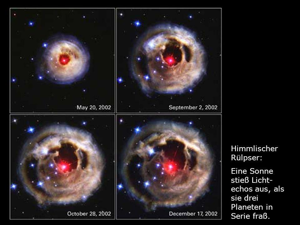 Himmlischer Rülpser: Eine Sonne stieß Licht- echos aus, als sie drei Planeten in Serie fraß.