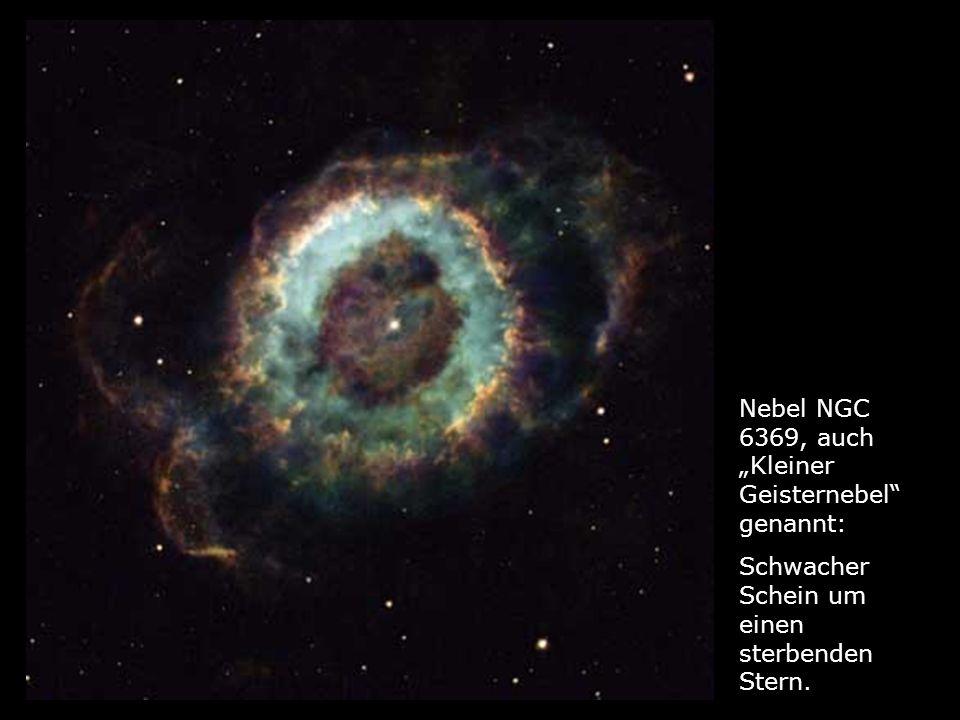 Nebel NGC 6369, auch Kleiner Geisternebel genannt: Schwacher Schein um einen sterbenden Stern.
