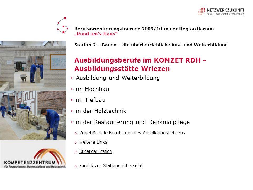 Station 2 – Bauen – die überbetriebliche Aus- und Weiterbildung Ausbildungsberufe im KOMZET RDH - Ausbildungsstätte Wriezen Ausbildung und Weiterbildu