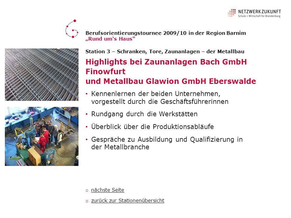 Station 3 – Schranken, Tore, Zaunanlagen – der Metallbau Kennenlernen der beiden Unternehmen, vorgestellt durch die Geschäftsführerinnen Rundgang durc