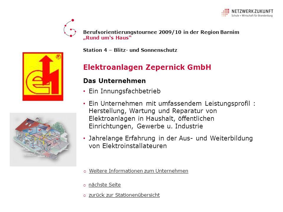 Station 4 – Blitz- und Sonnenschutz Elektroanlagen Zepernick GmbH Das Unternehmen Ein Innungsfachbetrieb Ein Unternehmen mit umfassendem Leistungsprof