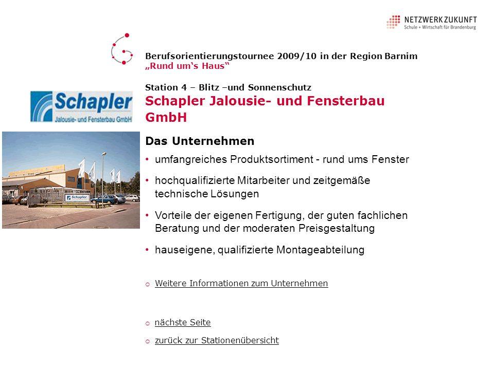 Station 4 – Blitz –und Sonnenschutz Schapler Jalousie- und Fensterbau GmbH Das Unternehmen umfangreiches Produktsortiment - rund ums Fenster hochquali