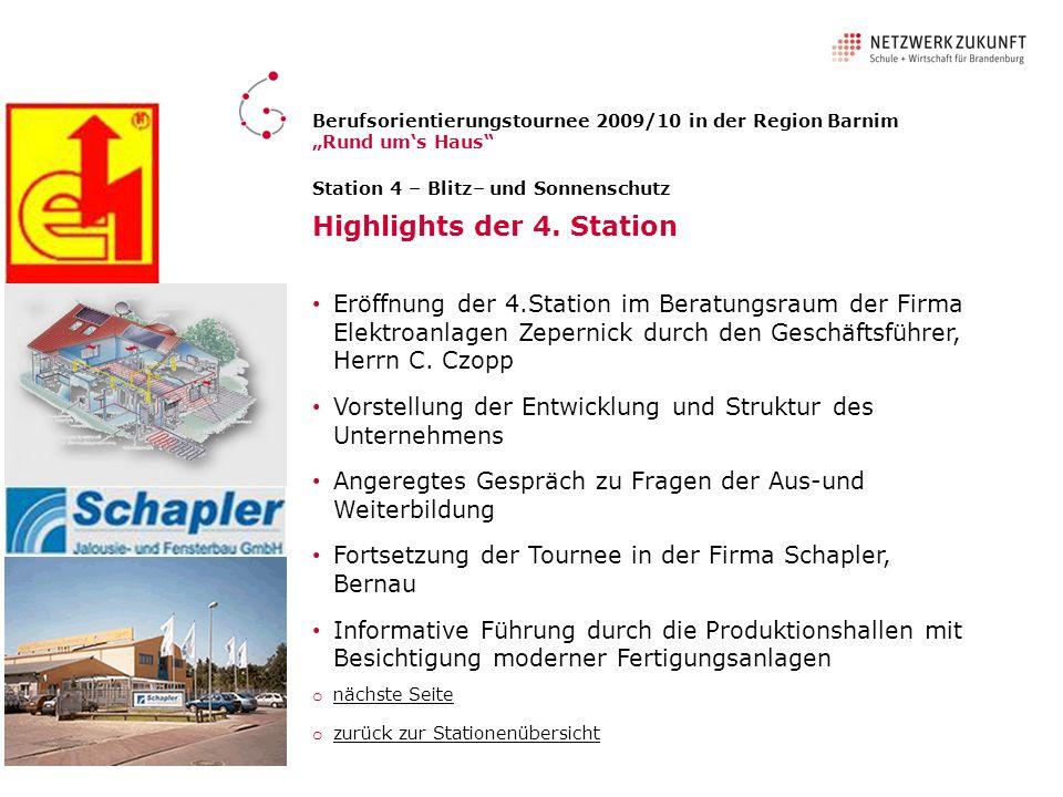 Station 4 – Blitz– und Sonnenschutz Highlights der 4. Station Eröffnung der 4.Station im Beratungsraum der Firma Elektroanlagen Zepernick durch den Ge