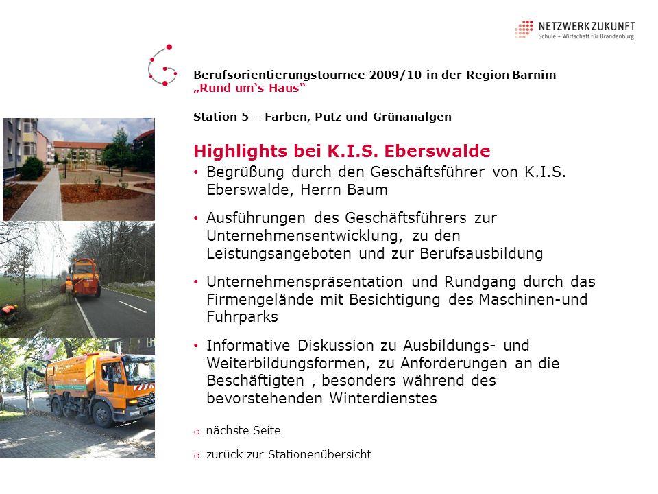 Station 5 – Farben, Putz und Grünanalgen Highlights bei K.I.S. Eberswalde Begrüßung durch den Geschäftsführer von K.I.S. Eberswalde, Herrn Baum Ausfüh