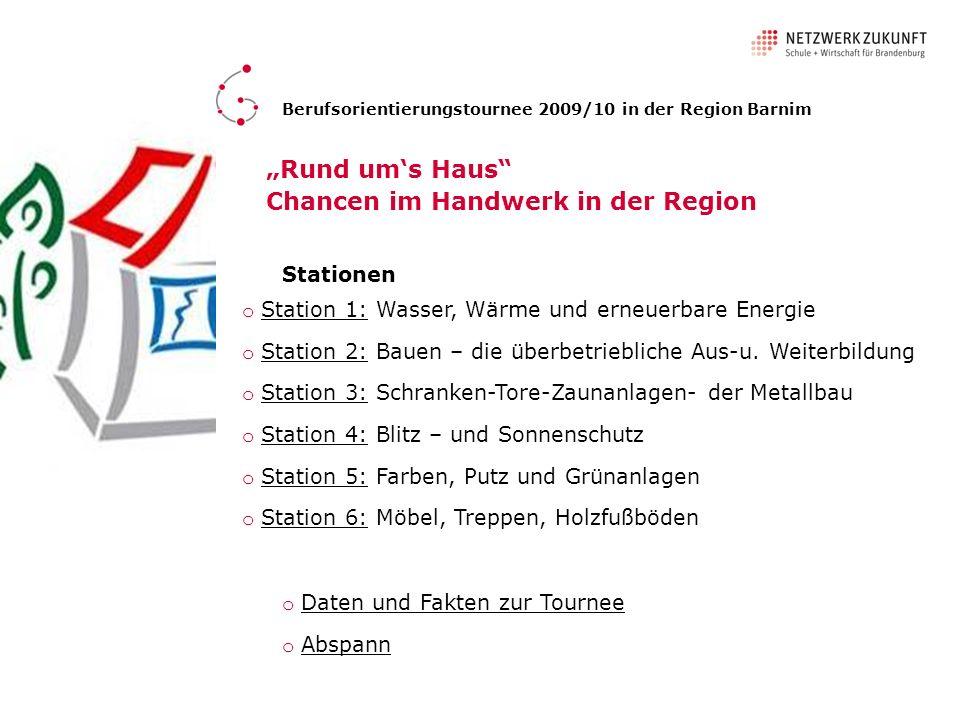Stationen o Station 1: Wasser, Wärme und erneuerbare Energie Station 1: o Station 2: Bauen – die überbetriebliche Aus-u. Weiterbildung Station 2: o St