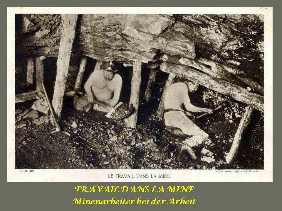 TRAVAUX DE MINEURS AU FOND Minderejährige Bergarbeiter bei der Arbeit