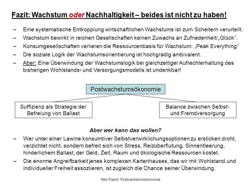 Niko Paech: Postwachstumsökonomie –Eine systematische Entkopplung wirtschaftlichen Wachstums ist zum Scheitern verurteilt. –Wachstum bewirkt in reiche