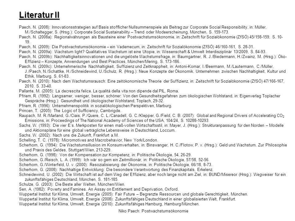 Niko Paech: Postwachstumsökonomie Literatur II Paech, N. (2008): Innovationsstrategien auf Basis stofflicher Nullsummenspiele als Beitrag zur Corporat