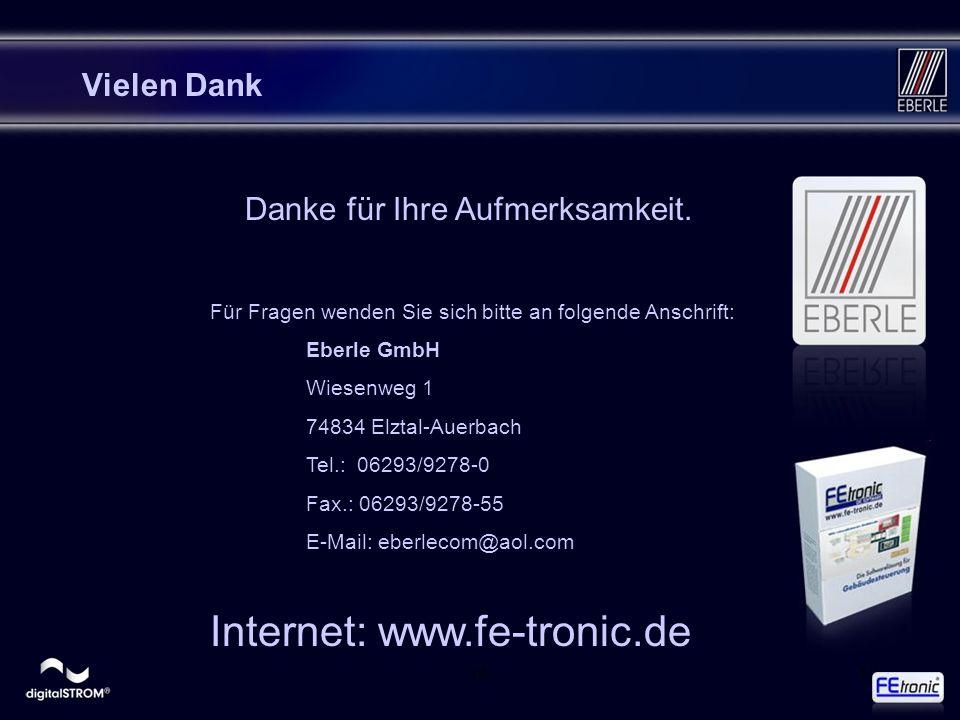 1617 Vielen Dank Danke für Ihre Aufmerksamkeit. Für Fragen wenden Sie sich bitte an folgende Anschrift: Eberle GmbH Wiesenweg 1 74834 Elztal-Auerbach