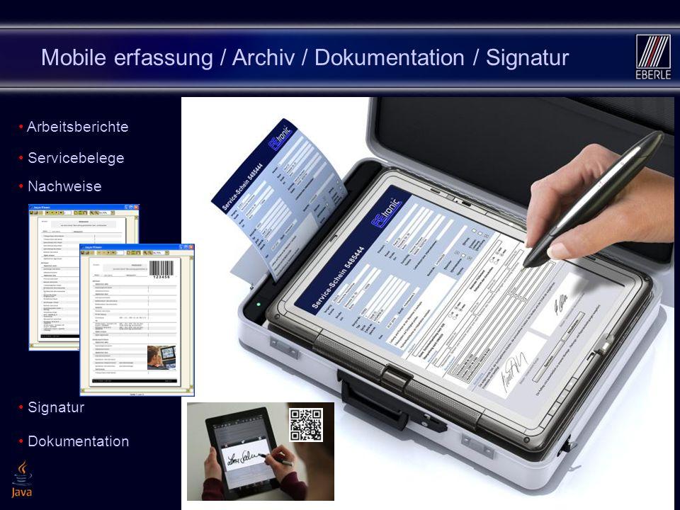 167 Mobile erfassung / Archiv / Dokumentation / Signatur Arbeitsberichte Servicebelege Nachweise Signatur Dokumentation