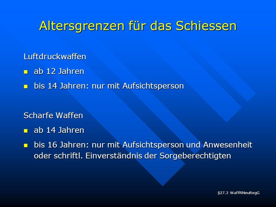 Altersgrenzen für das Schiessen Luftdruckwaffen ab 12 Jahren ab 12 Jahren bis 14 Jahren: nur mit Aufsichtsperson bis 14 Jahren: nur mit Aufsichtsperso