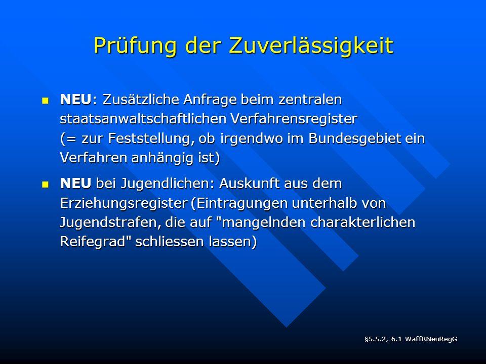 Prüfung der Zuverlässigkeit NEU: Zusätzliche Anfrage beim zentralen staatsanwaltschaftlichen Verfahrensregister (= zur Feststellung, ob irgendwo im Bu