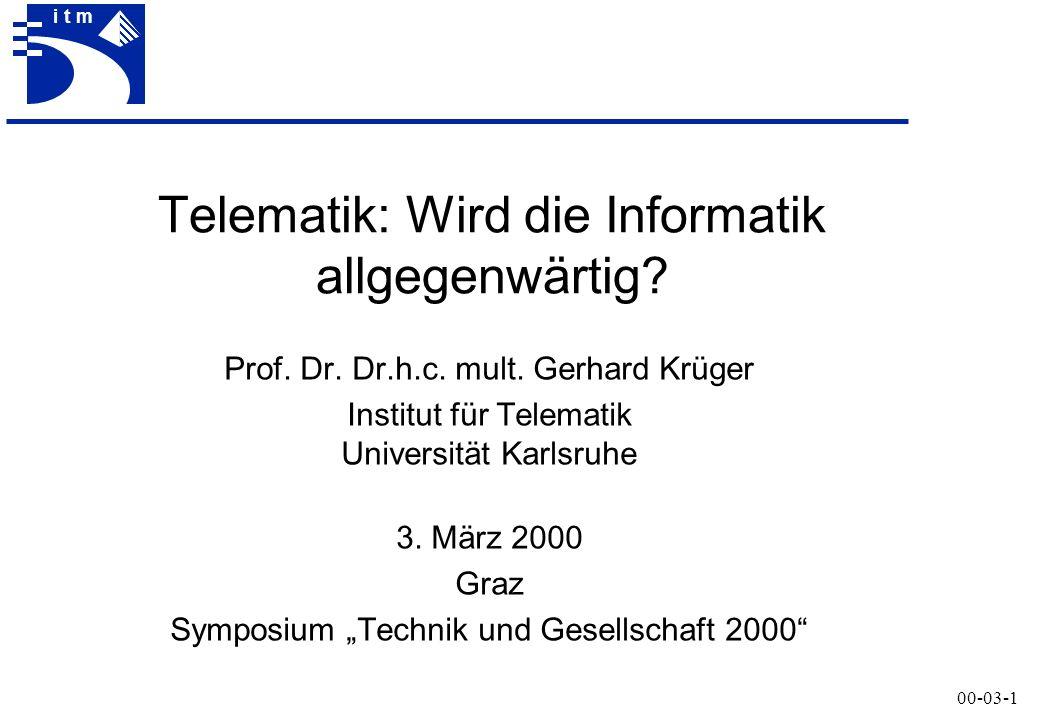 Prof. Dr. Dr. h.c. mult. G. Krüger00-03-1 itm Telematik: Wird die Informatik allgegenwärtig.