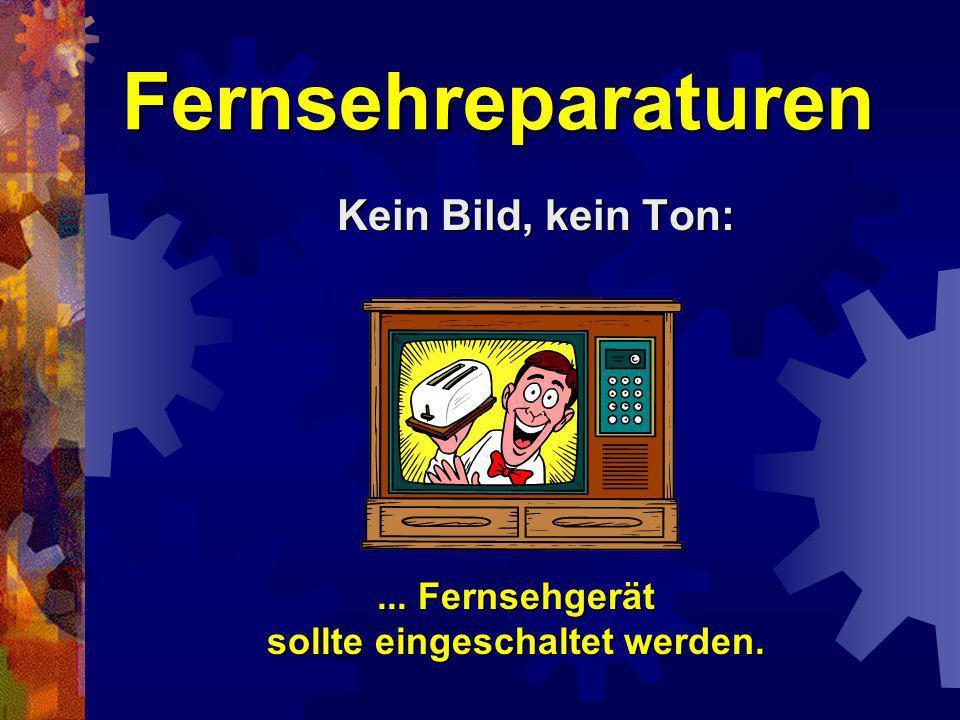 Fernsehreparaturen Kein Bild, dumpfer Ton: Kein Bild, dumpfer Ton: Das Gerät sollte ausgepackt werden.