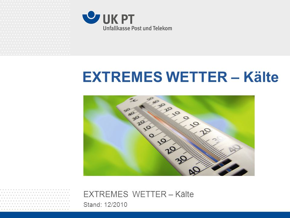 EXTREMES WETTER – Kälte Stand: 12/2010