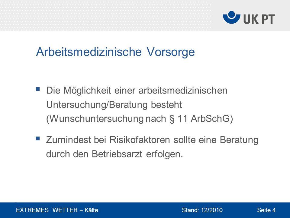 Arbeitsmedizinische Vorsorge Die Möglichkeit einer arbeitsmedizinischen Untersuchung/Beratung besteht (Wunschuntersuchung nach § 11 ArbSchG) Zumindest